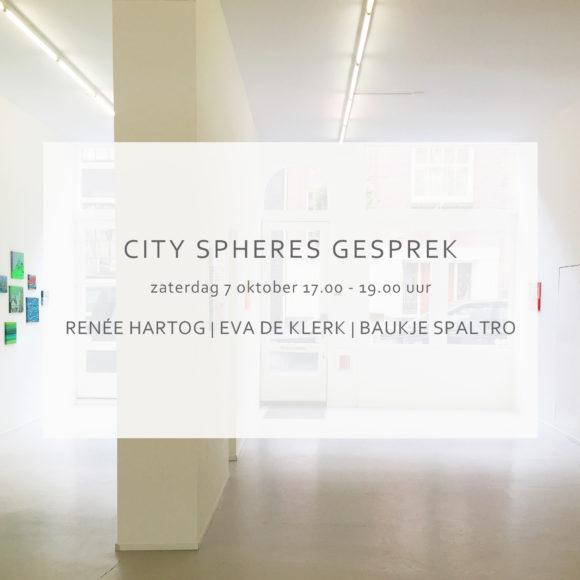 CITY SPHERES GESPREK | 7 oktober 17.00 – 19.00 uur